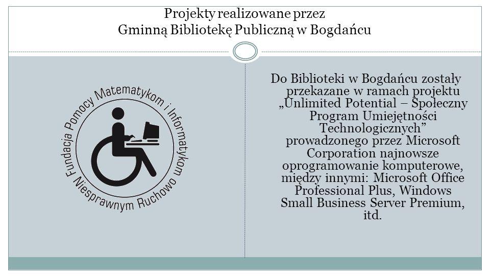 """Projekty realizowane przez Gminną Bibliotekę Publiczną w Bogdańcu Do Biblioteki w Bogdańcu zostały przekazane w ramach projektu """"Unlimited Potential –"""