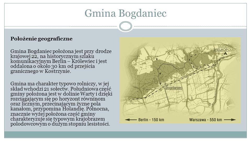 Gmina Bogdaniec Położenie geograficzne Gmina Bogdaniec położona jest przy drodze krajowej 22, na historycznym szlaku komunikacyjnym Berlin – Królewiec