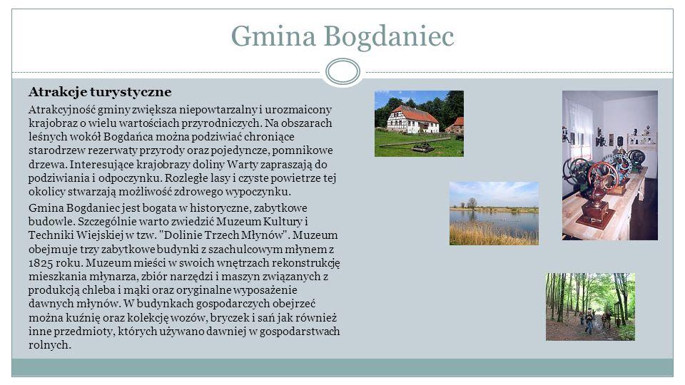 Gmina Bogdaniec Atrakcje turystyczne Atrakcyjność gminy zwiększa niepowtarzalny i urozmaicony krajobraz o wielu wartościach przyrodniczych. Na obszara