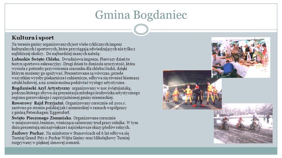 Gmina Bogdaniec Kultura i sport Na terenie gminy organizowanych jest wiele cyklicznych imprez kulturalnych i sportowych, które przyciągają odwiedzając