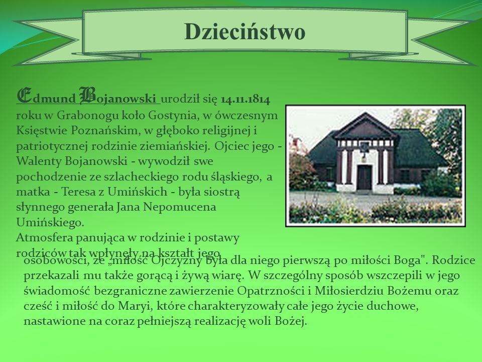 Ostatnie lata życia O d 9 maja 1870 roku Edmund Bojanowski mieszkał w Górce Duchownej, na plebanii ks.
