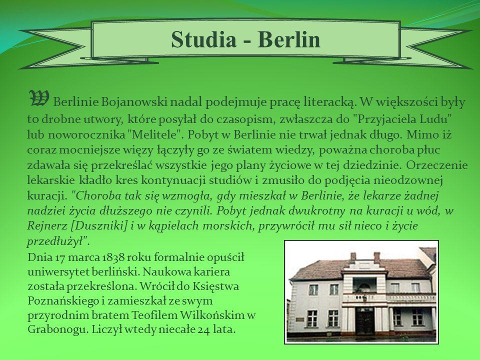 W Berlinie Bojanowski nadal podejmuje pracę literacką.