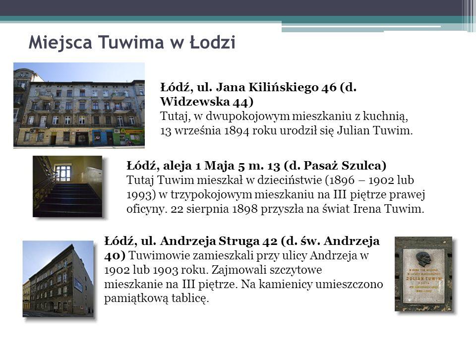 Miejsca Tuwima w Łodzi Łódź, ul. Jana Kilińskiego 46 (d.