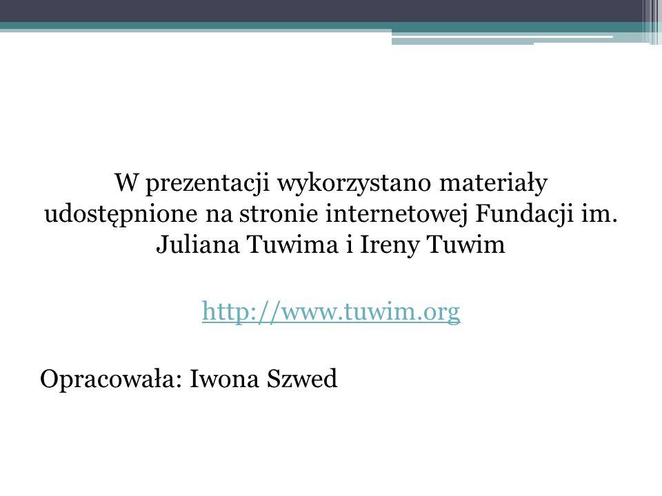 W prezentacji wykorzystano materiały udostępnione na stronie internetowej Fundacji im.