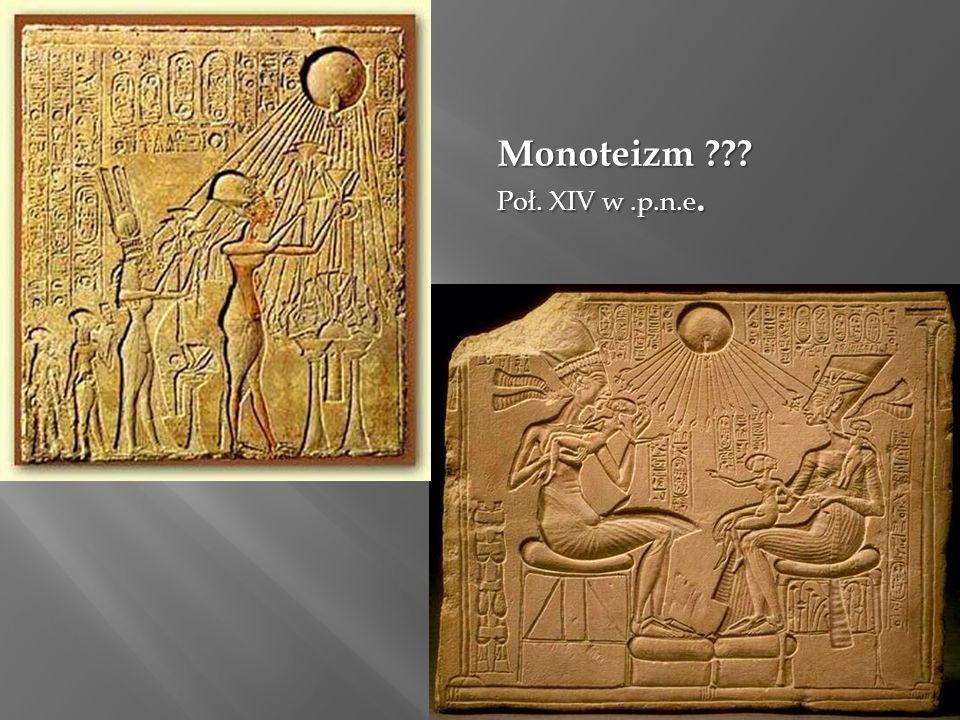 Monoteizm Poł. XIV w.p.n.e.