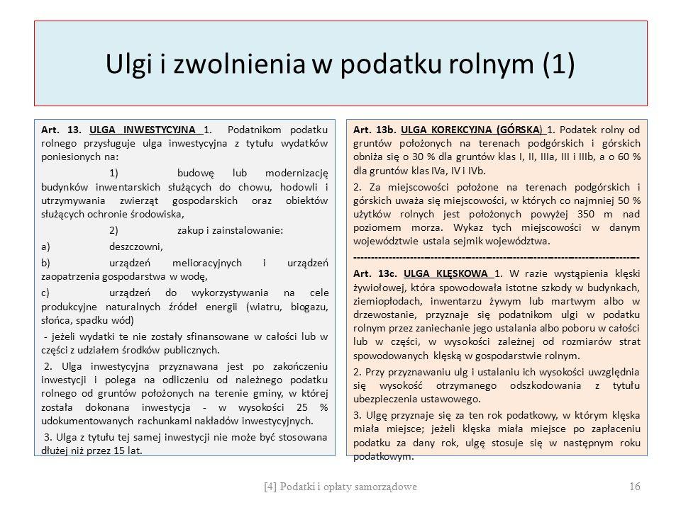 Ulgi i zwolnienia w podatku rolnym (1) Art. 13. ULGA INWESTYCYJNA 1. Podatnikom podatku rolnego przysługuje ulga inwestycyjna z tytułu wydatków ponies