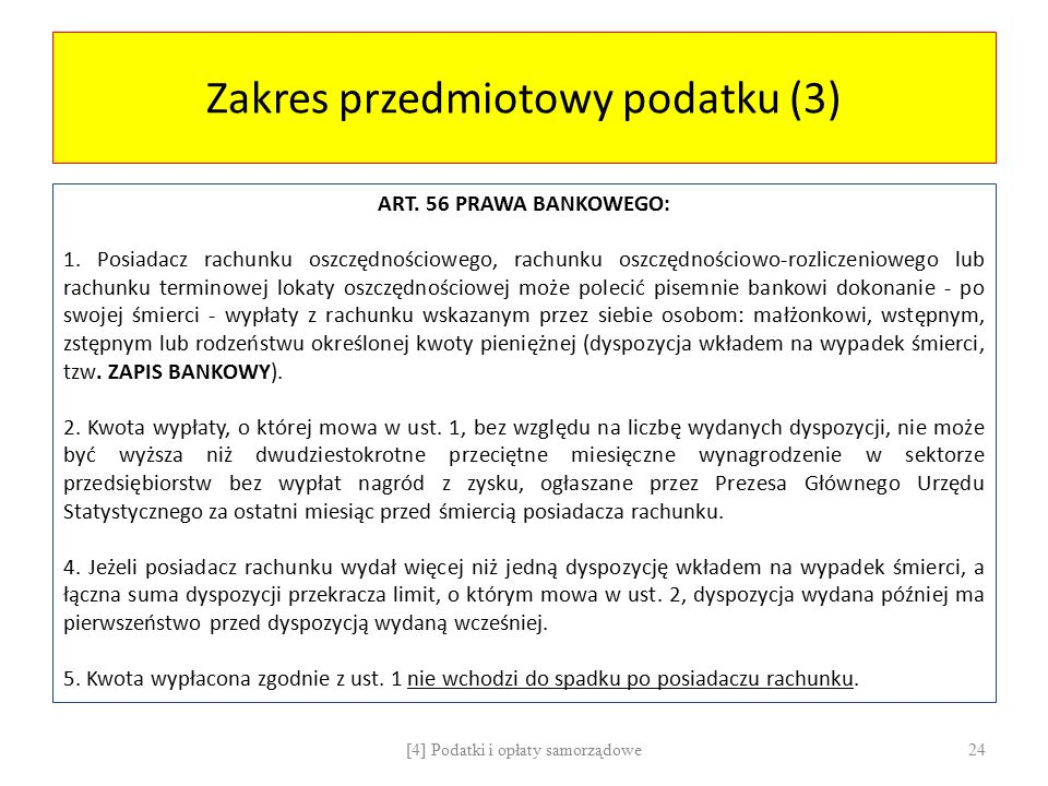 Zakres przedmiotowy podatku (3) ART. 56 PRAWA BANKOWEGO: 1.