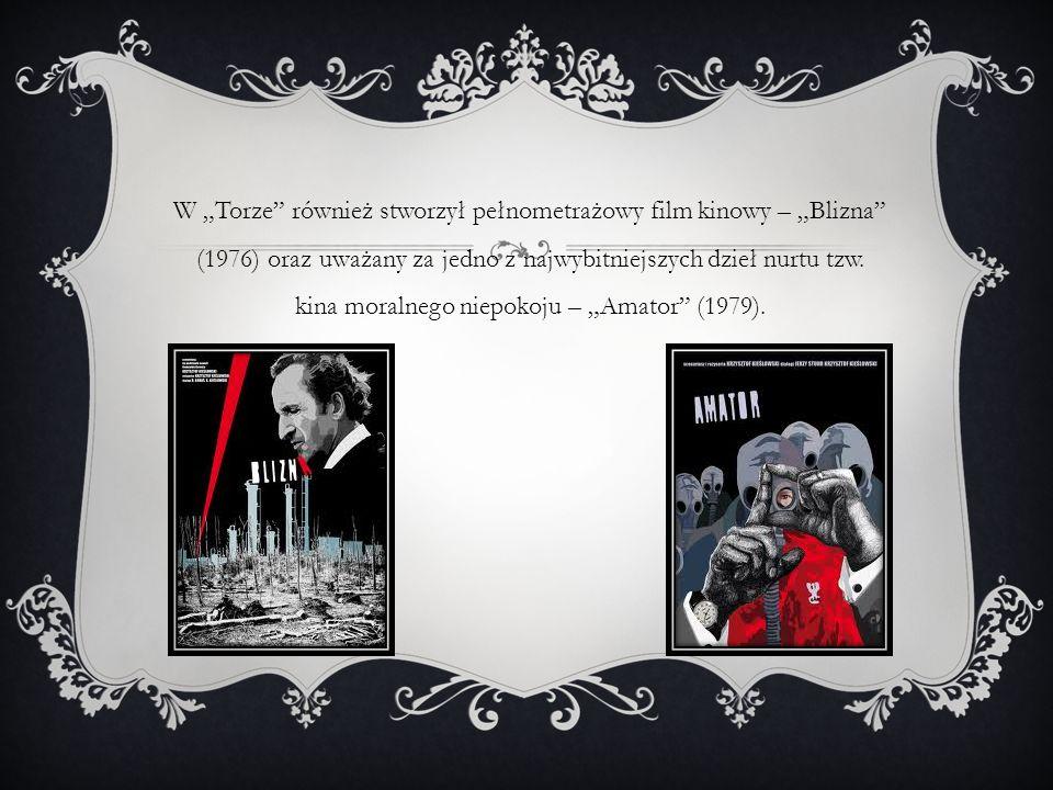 """W """"Torze również stworzył pełnometrażowy film kinowy – """"Blizna (1976) oraz uważany za jedno z najwybitniejszych dzieł nurtu tzw."""
