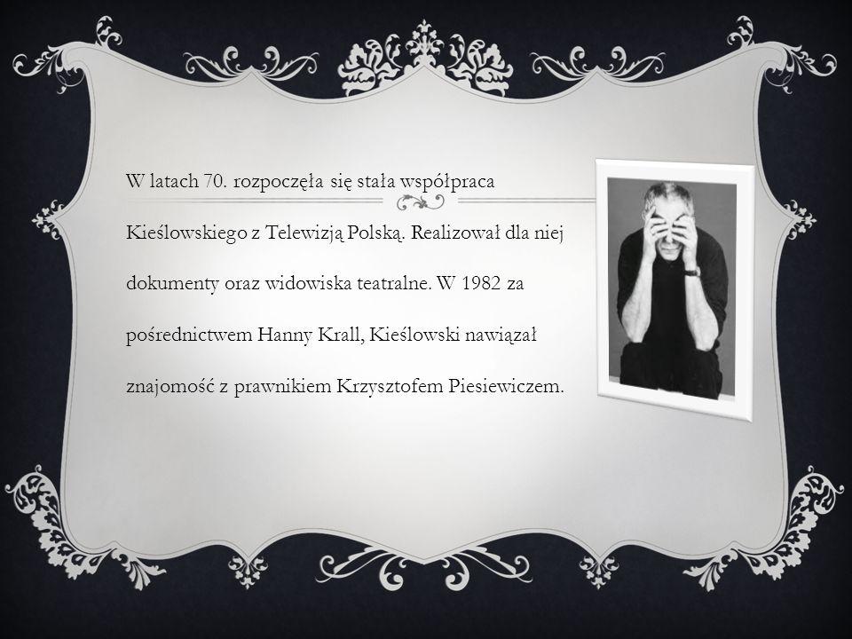 W latach 70. rozpoczęła się stała współpraca Kieślowskiego z Telewizją Polską.