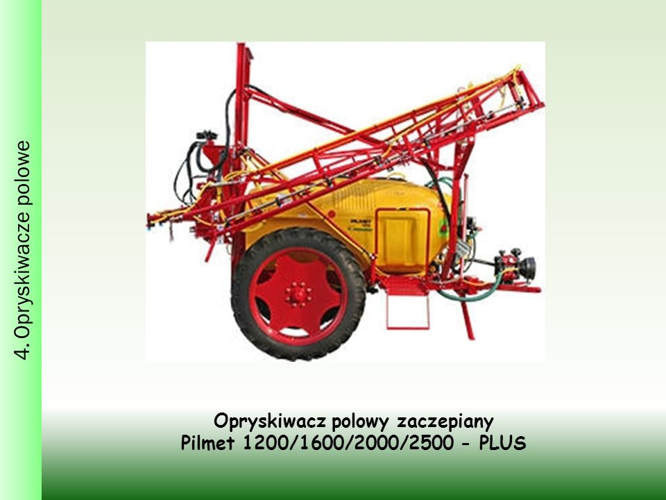4. Opryskiwacze polowe Opryskiwacz polowy zaczepiany Pilmet 1200/1600/2000/2500 - PLUS