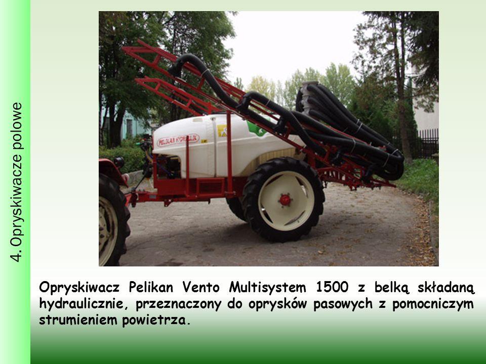 4. Opryskiwacze polowe Opryskiwacz Pelikan Vento Multisystem 1500 z belką składaną hydraulicznie, przeznaczony do oprysków pasowych z pomocniczym stru