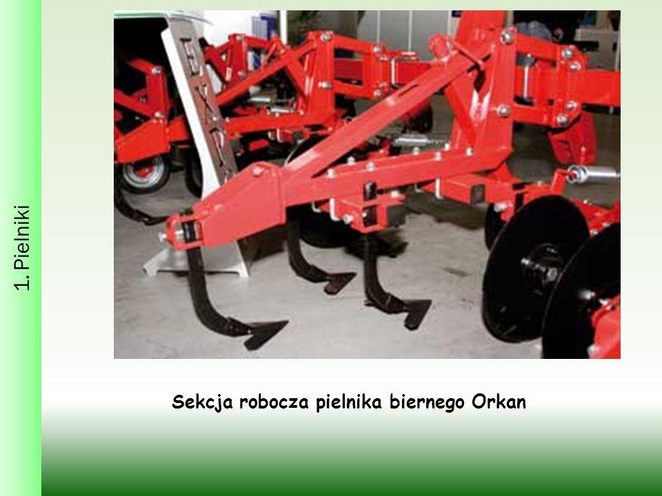 1. Pielniki Sekcja robocza pielnika biernego Orkan