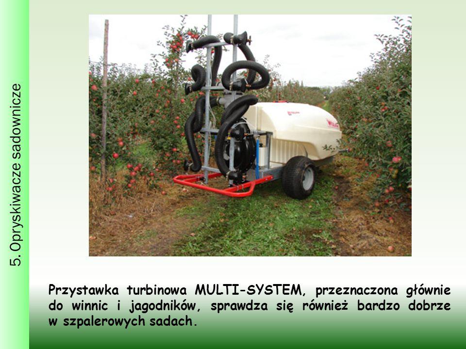 5. Opryskiwacze sadownicze Przystawka turbinowa MULTI-SYSTEM, przeznaczona głównie do winnic i jagodników, sprawdza się również bardzo dobrze w szpale