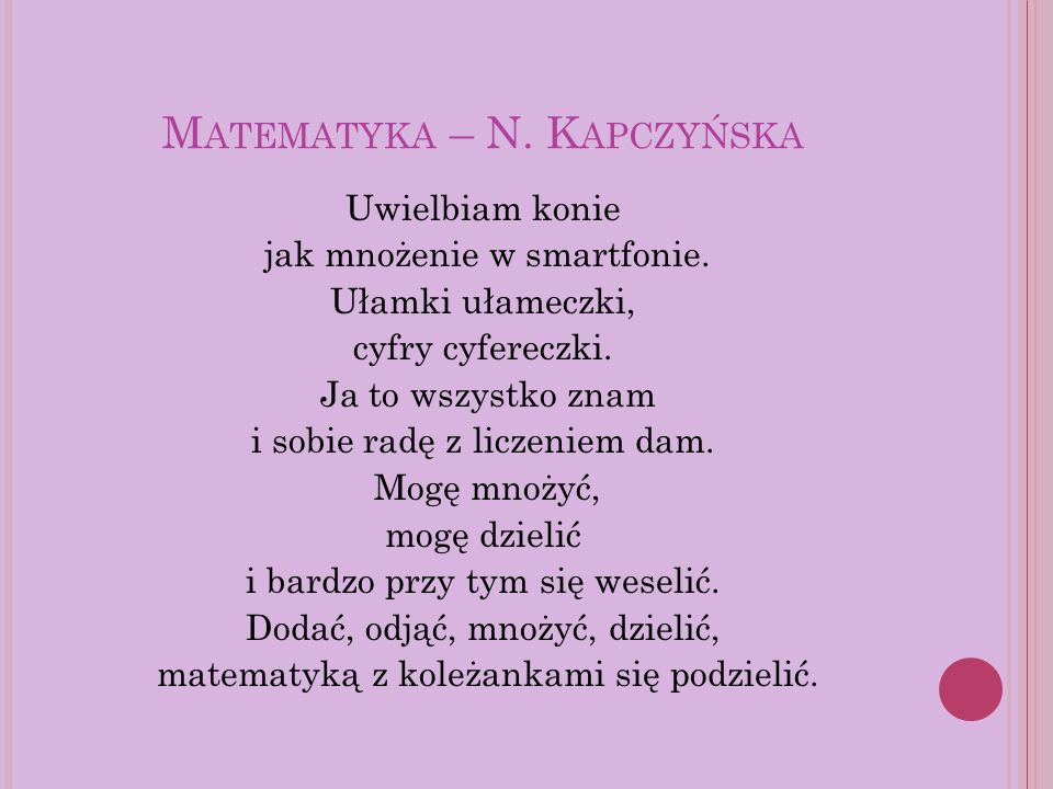 M ATEMATYKA – N. K APCZYŃSKA Uwielbiam konie jak mnożenie w smartfonie.