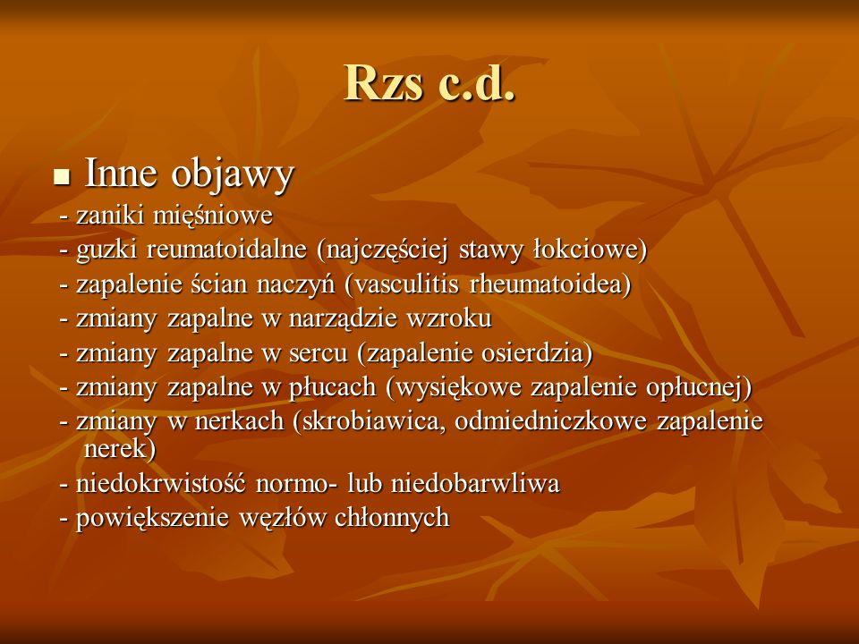 Rzs c.d. Inne objawy Inne objawy - zaniki mięśniowe - zaniki mięśniowe - guzki reumatoidalne (najczęściej stawy łokciowe) - guzki reumatoidalne (najcz