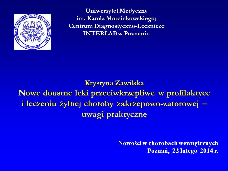 Krystyna Zawilska Nowe doustne leki przeciwkrzepliwe w profilaktyce i leczeniu żylnej choroby zakrzepowo-zatorowej – uwagi praktyczne Nowości w chorob