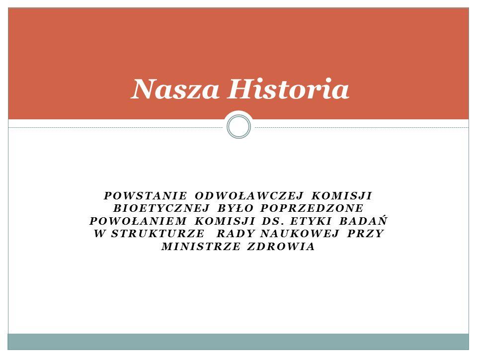 Wnioski Odwoławczej Komisji Bioetycznej dla przyszłej praktyki Nowelizacja aktów prawnych, dostosowujących polskie prawo do praktyki medycznej: - Nowelizacja ustawy o zawodach lekarza i lekarza dentysty – rozdz.