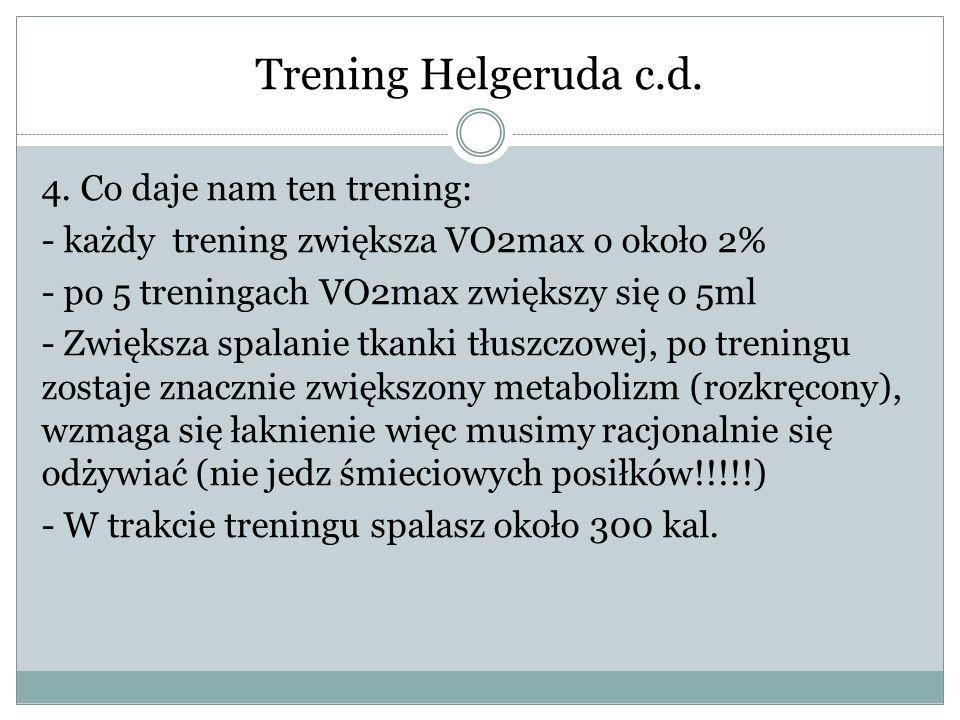 Trening Helgeruda c.d. 4.