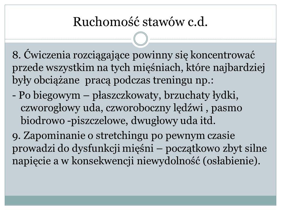 Ruchomość stawów c.d. 8.