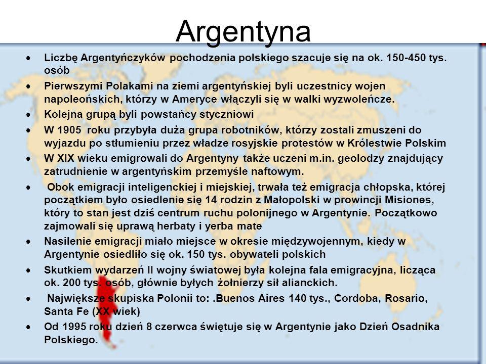 Argentyna  Liczbę Argentyńczyków pochodzenia polskiego szacuje się na ok. 150-450 tys. osób  Pierwszymi Polakami na ziemi argentyńskiej byli uczestn