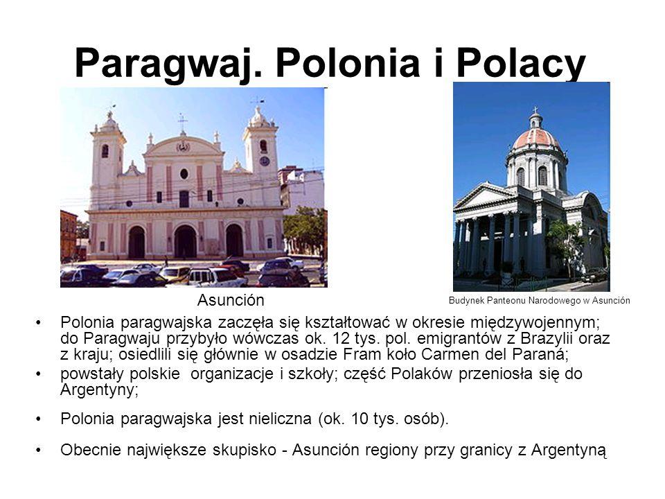 Paragwaj. Polonia i Polacy Polonia paragwajska zaczęła się kształtować w okresie międzywojennym; do Paragwaju przybyło wówczas ok. 12 tys. pol. emigra