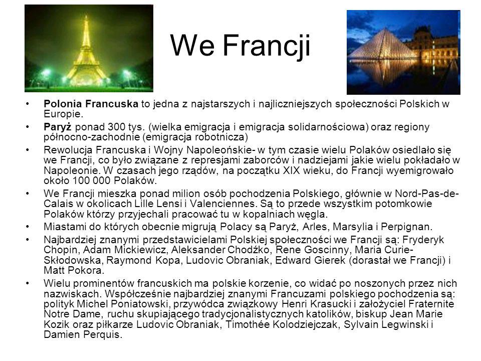 Polonia Francuska to jedna z najstarszych i najliczniejszych społeczności Polskich w Europie. Paryż ponad 300 tys. (wielka emigracja i emigracja solid