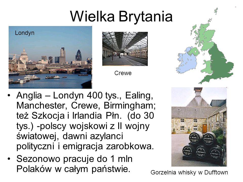 Wielka Brytania Anglia – Londyn 400 tys., Ealing, Manchester, Crewe, Birmingham; też Szkocja i Irlandia Płn. (do 30 tys.) -polscy wojskowi z II wojny