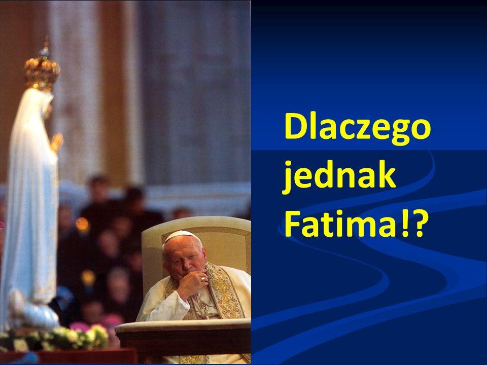 Dlaczego jednak Fatima!?