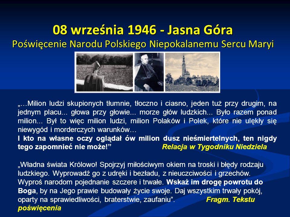 """08 września 1946 - Jasna Góra Poświęcenie Narodu Polskiego Niepokalanemu Sercu Maryi """"…Milion ludzi skupionych tłumnie, tłoczno i ciasno, jeden tuż przy drugim, na jednym placu..."""