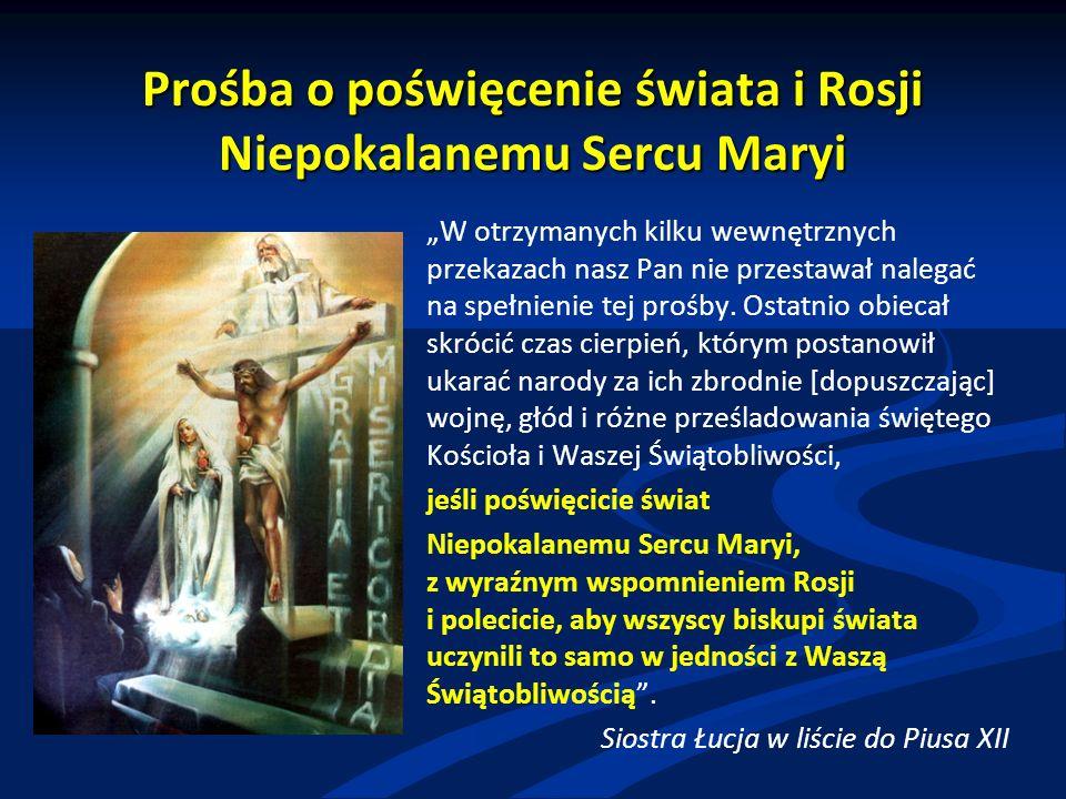 """Rok 1940 - list Siostry Łucji do Ojca Świętego Piusa XII """"Pan nasz obiecał roztoczyć specjalną opiekę nad Portugalią w czasie tej wojny ze względu na poświęcenie narodu Niepokalanemu Sercu Maryi przez biskupów portugalskich, jako dowód łask, które będą udzielone innym narodom, jeżeli - jak Portugalia - poświęcą się Jemu ."""