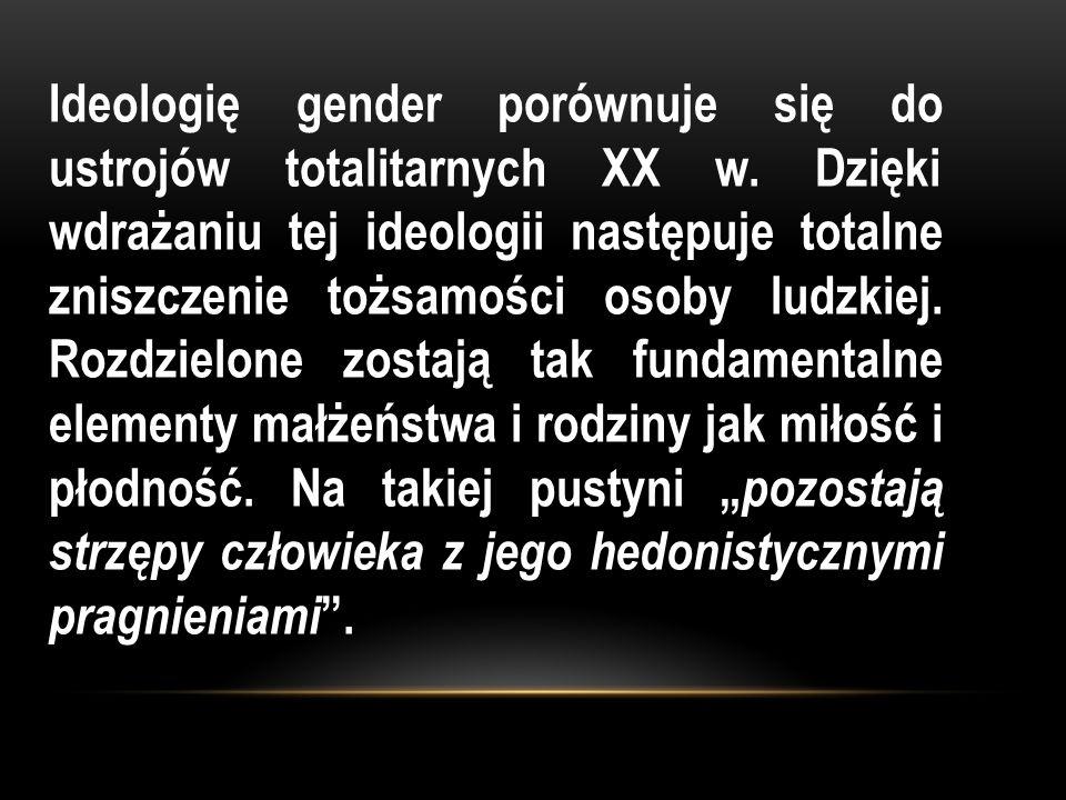 Ideologię gender porównuje się do ustrojów totalitarnych XX w.