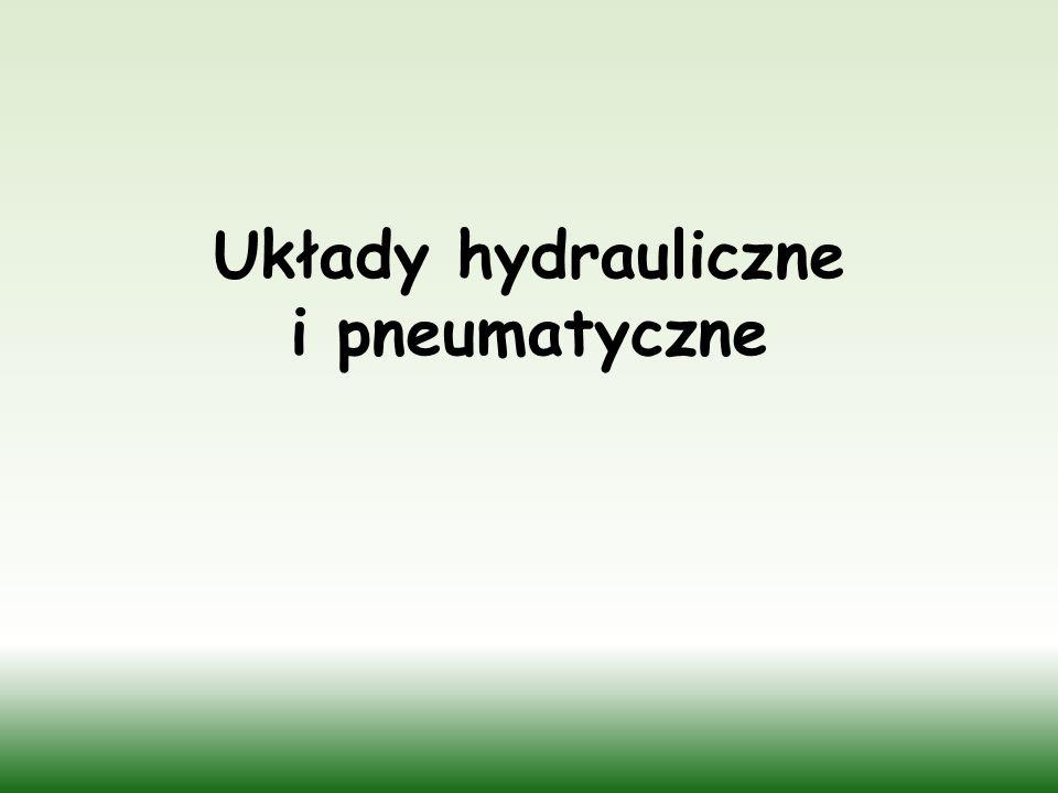 Układy hydrauliczne i pneumatyczne