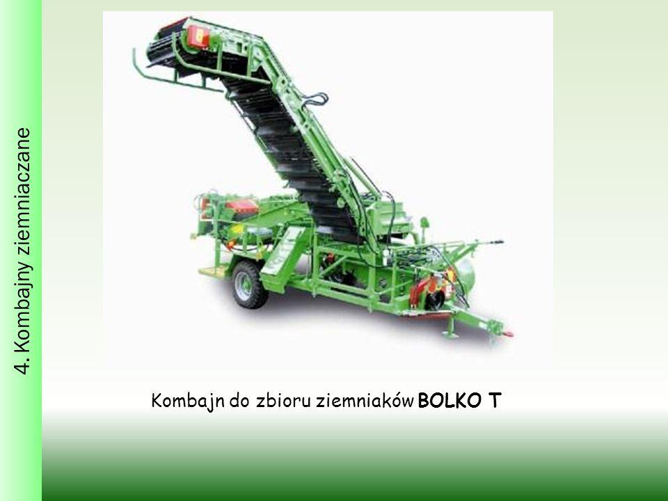 4. Kombajny ziemniaczane Kombajn do zbioru ziemniaków BOLKO T