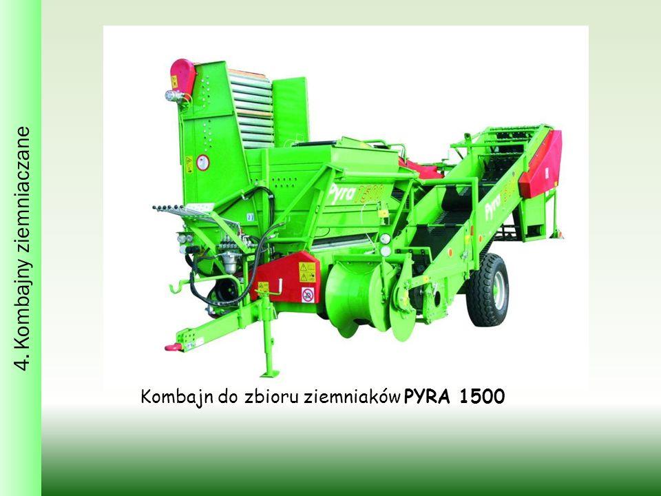 4. Kombajny ziemniaczane Kombajn do zbioru ziemniaków PYRA 1500