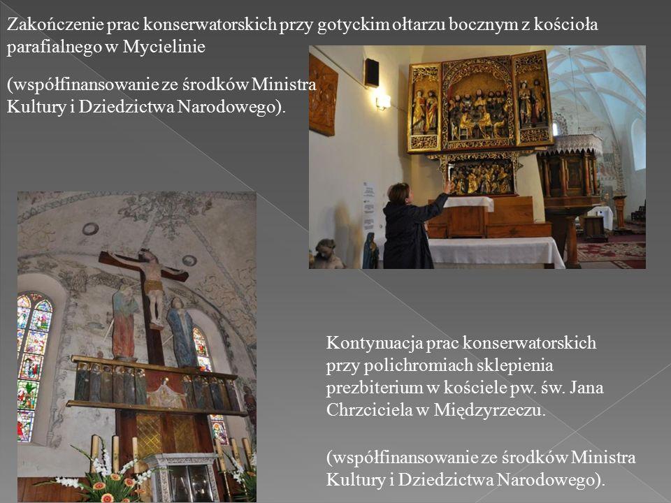 Zakończenie prac konserwatorskich przy gotyckim ołtarzu bocznym z kościoła parafialnego w Mycielinie Kontynuacja prac konserwatorskich przy polichromiach sklepienia prezbiterium w kościele pw.