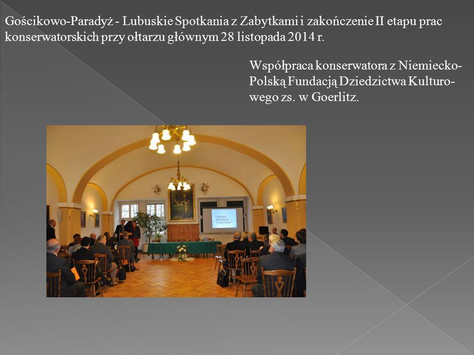 Gościkowo-Paradyż - Lubuskie Spotkania z Zabytkami i zakończenie II etapu prac konserwatorskich przy ołtarzu głównym 28 listopada 2014 r.