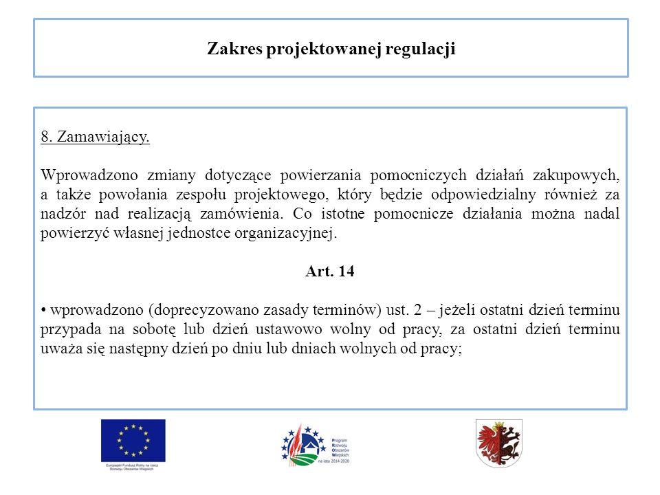 Zakres projektowanej regulacji 8. Zamawiający.