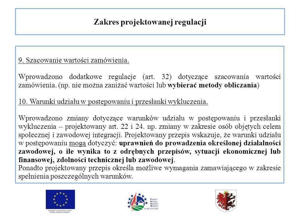 Zakres projektowanej regulacji 9. Szacowanie wartości zamówienia.