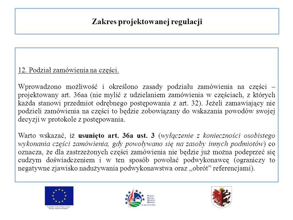 Zakres projektowanej regulacji 12. Podział zamówienia na części.