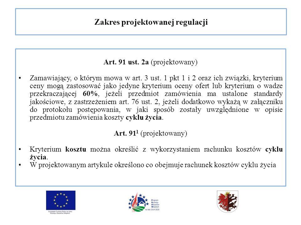 Zakres projektowanej regulacji Art. 91 ust. 2a (projektowany) Zamawiający, o którym mowa w art.