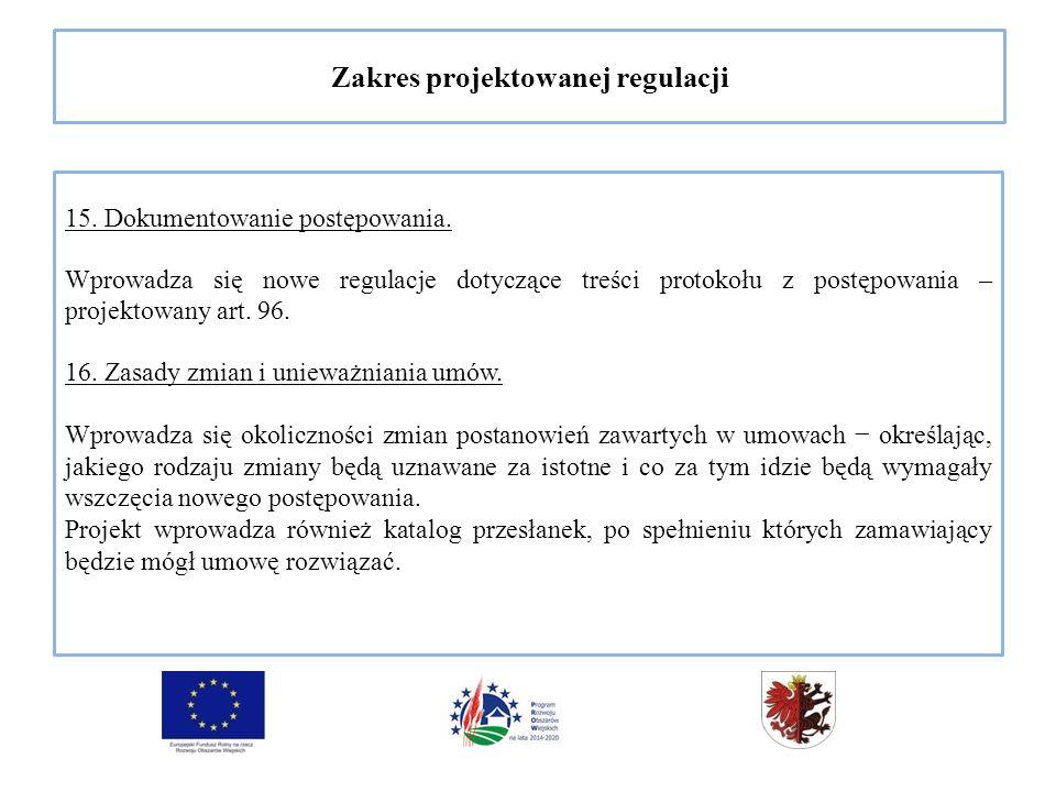 Zakres projektowanej regulacji 15. Dokumentowanie postępowania.