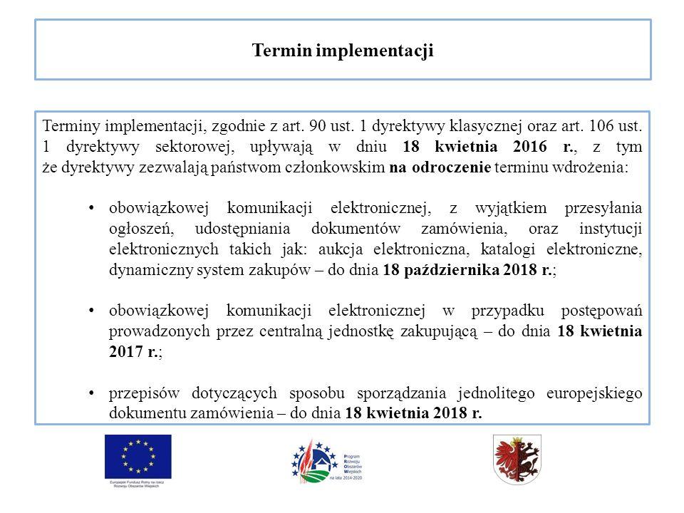 Termin implementacji Terminy implementacji, zgodnie z art.