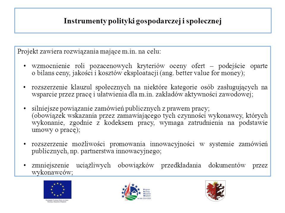 Instrumenty polityki gospodarczej i społecznej Projekt zawiera rozwiązania mające m.in.