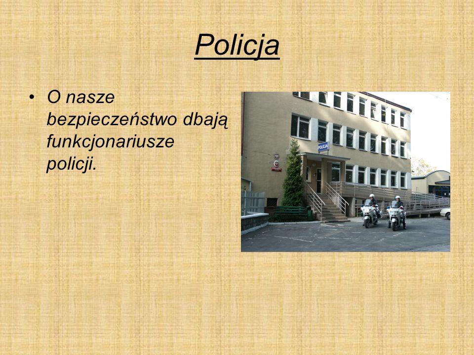 Policja O nasze bezpieczeństwo dbają funkcjonariusze policji.