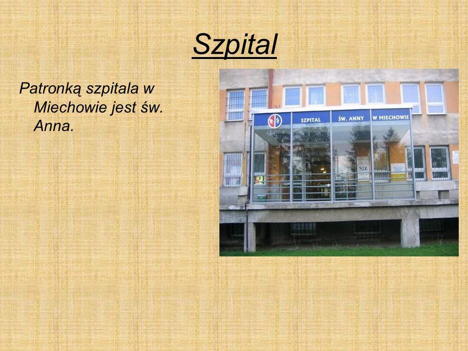 Szpital Patronką szpitala w Miechowie jest św. Anna.