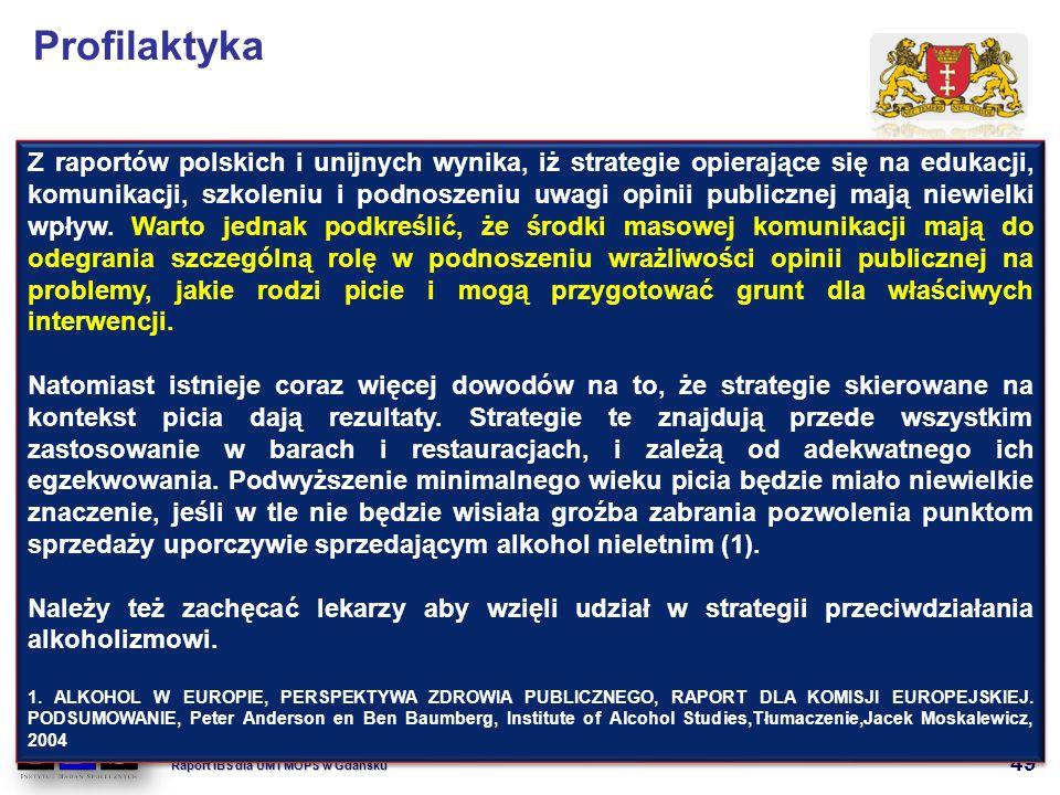 49 Wzorce konsumpcji alkoholu i przemoc w rodzinie. Raport IBS dla UM i MOPS w Gdańsku Profilaktyka Z raportów polskich i unijnych wynika, iż strategi