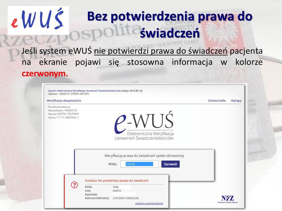 Jeśli system eWUŚ nie potwierdzi prawa do świadczeń pacjenta na ekranie pojawi się stosowna informacja w kolorze czerwonym. Bez potwierdzenia prawa do