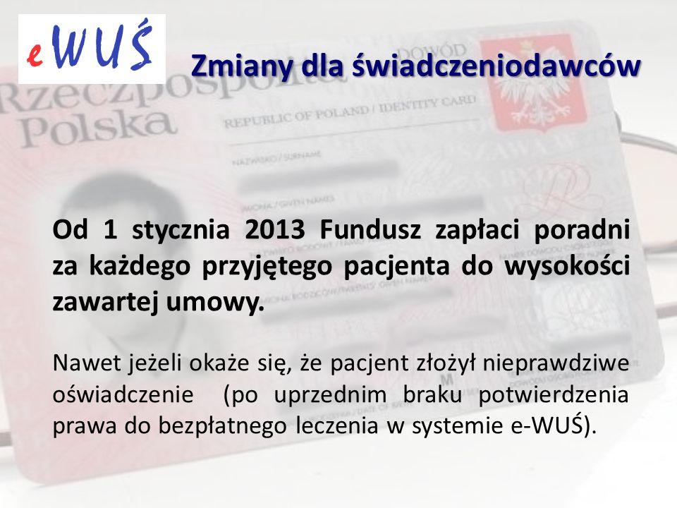 Od 1 stycznia 2013 Fundusz zapłaci poradni za każdego przyjętego pacjenta do wysokości zawartej umowy.