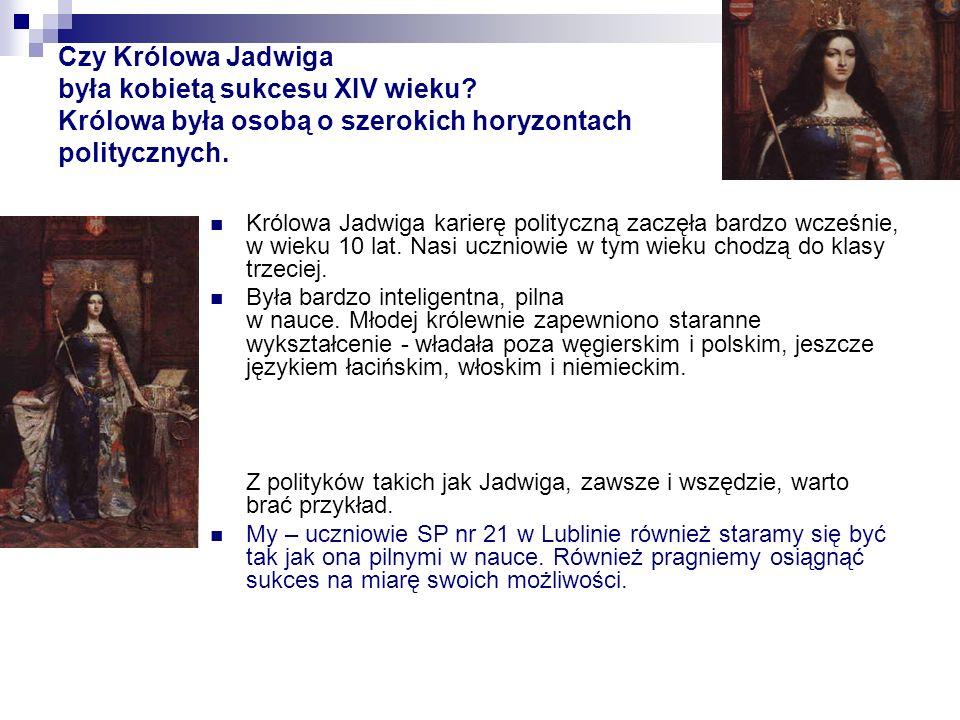 Czy Królowa Jadwiga była kobietą sukcesu XIV wieku.