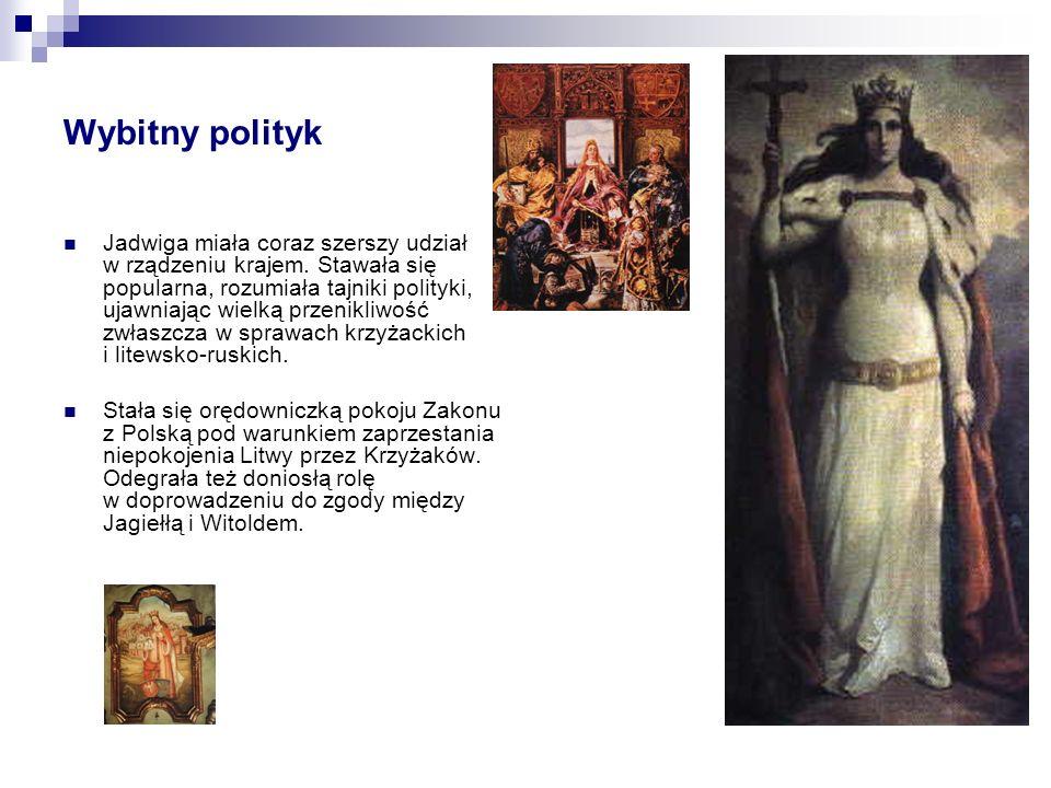 Wybitny polityk Jadwiga miała coraz szerszy udział w rządzeniu krajem.
